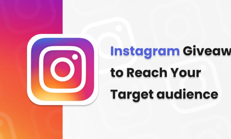 How to Utilize Instagram Giveaway to Reach Your Target audience