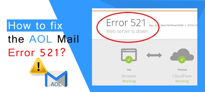 How to fix the AOL Mail Error 521